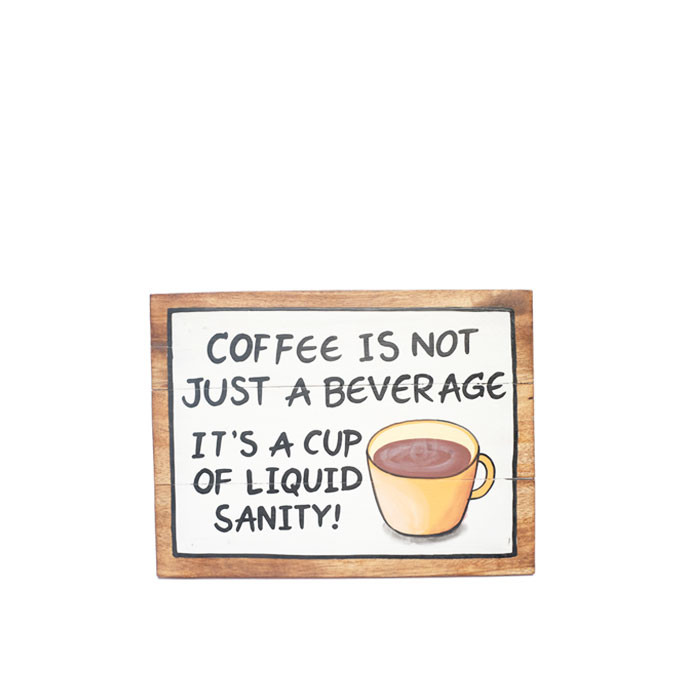 Artworks - Coffee is Not Just A Beverage It's A Cup of Liquid Sanity (Medium)