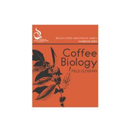 SCAA - Coffee Biology Field Glossary Handbook