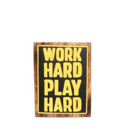 Artworks - Work Hard Play Hard (Medium)
