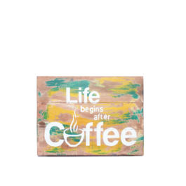 Artworks - Life Begins After Coffee (Medium)