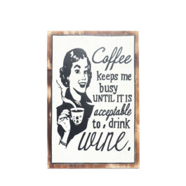 Artworks - Coffee Keeps Me Busy Until it is Accepteble to Drink Wine (Large)